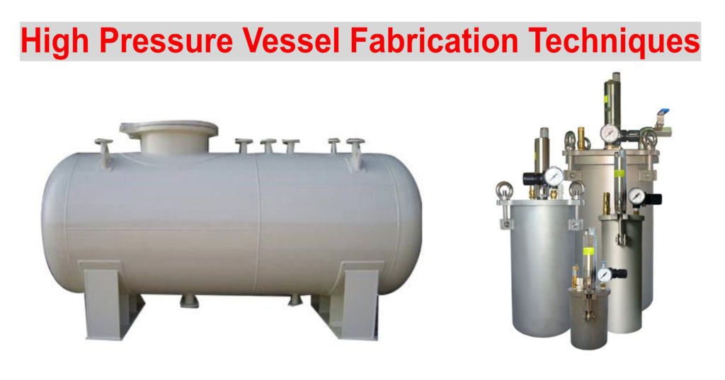 High Pressure Vessel Fabrication Techniques